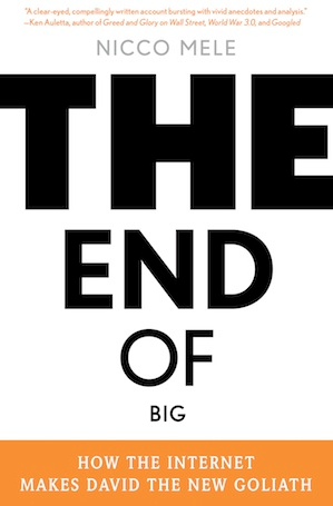 Libro 'The End of Big: How the Internet Makes David the New Goliath' (