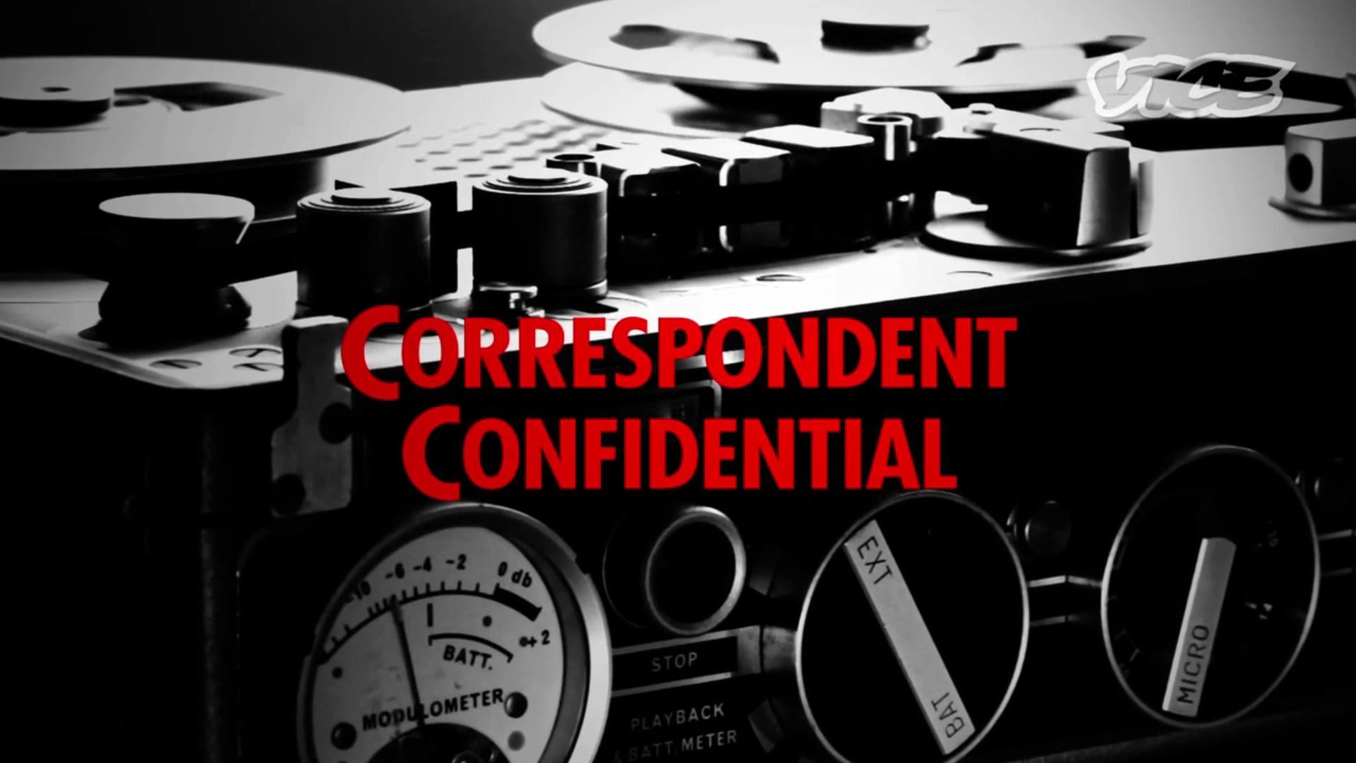 correspondent confidential