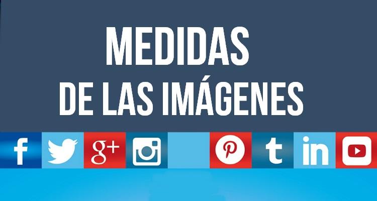 Infografía Los Tamaños De Las Imágenes Para Las Redes Sociales