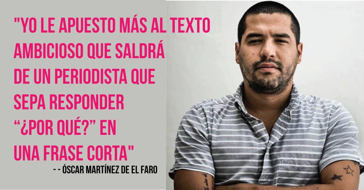 """Óscar Martínez de El Faro: """"Un editor de verdad, de esos que escasean, está en todo el proceso de investigación"""""""