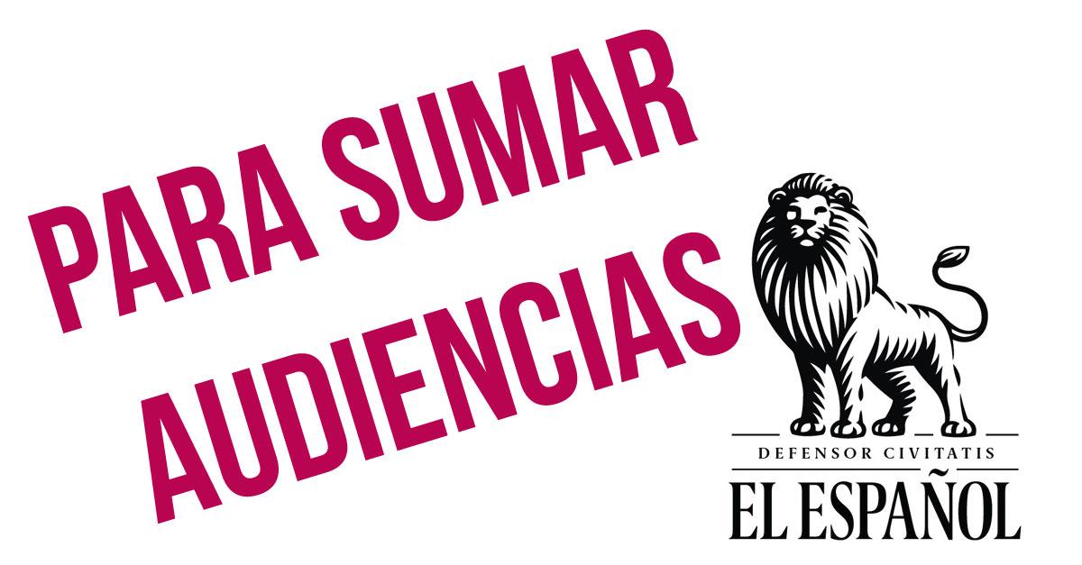 La estrategia de El Español para sumar audiencias