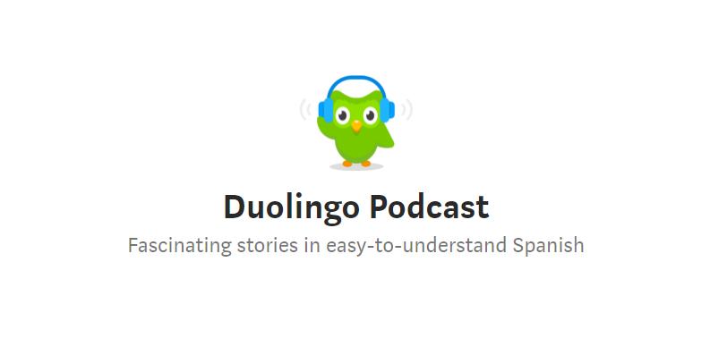 Duolingo presenta podcast para usuarios que aprenden español