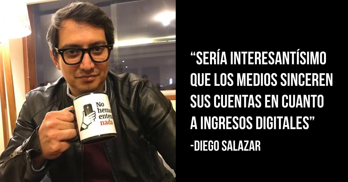 """Diego Salazar: """"Me impactó darme cuenta de que los periodistas no tenemos idea de cómo funciona el negocio"""""""