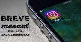 Breve manual para que los medios y periodistas aprovechen Instagram